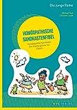 Homöopathische Sandkastenfibel: Homöopathie für Kinder...